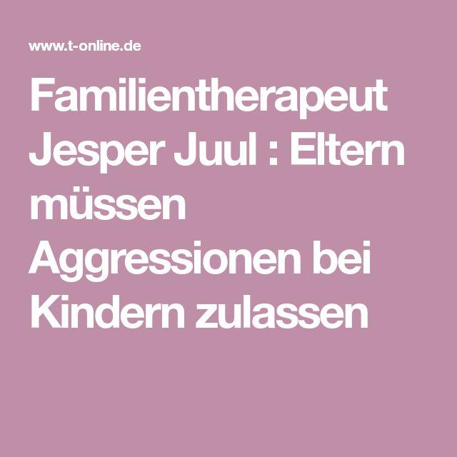 Familientherapeut Jesper Juul : Eltern müssen Aggressionen bei Kindern zulassen