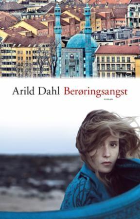 """""""Berøringsangst - roman"""" av Arild Dahl"""