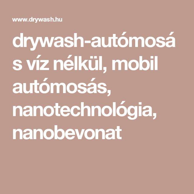 drywash-autómosás víz nélkül, mobil autómosás, nanotechnológia, nanobevonat
