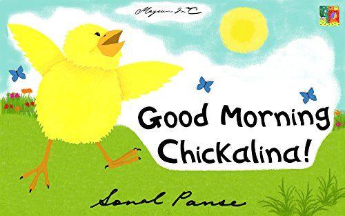 Good Morning, Chickalina! (The Chickalina Picture Books B... https://www.amazon.com/dp/B01LZYS1C8/ref=cm_sw_r_pi_dp_x_dAu8xbGCDY09V