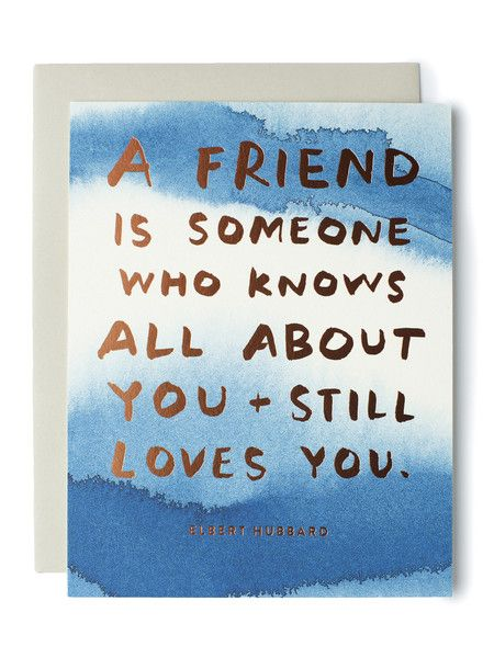 A friend is someone who knows all about you... // sycamore street press