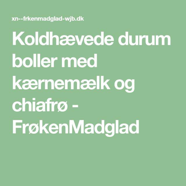 Koldhævede durum boller med kærnemælk og chiafrø - FrøkenMadglad
