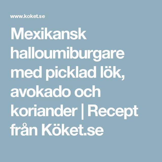 Mexikansk halloumiburgare med picklad lök, avokado och koriander   Recept från Köket.se