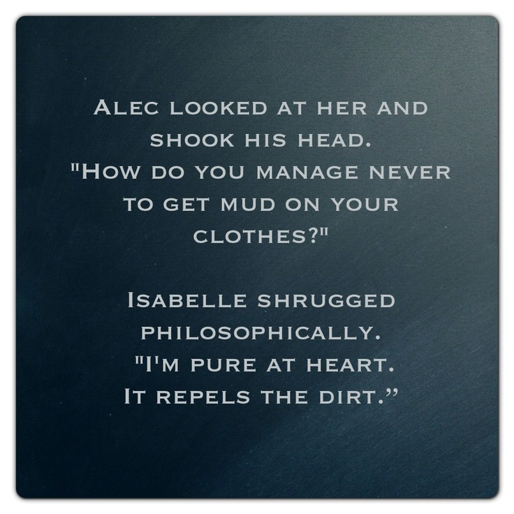 Alec Lightwood and Isabelle Lightwood (City of Ashes ~ Mortal Instruments) Quote