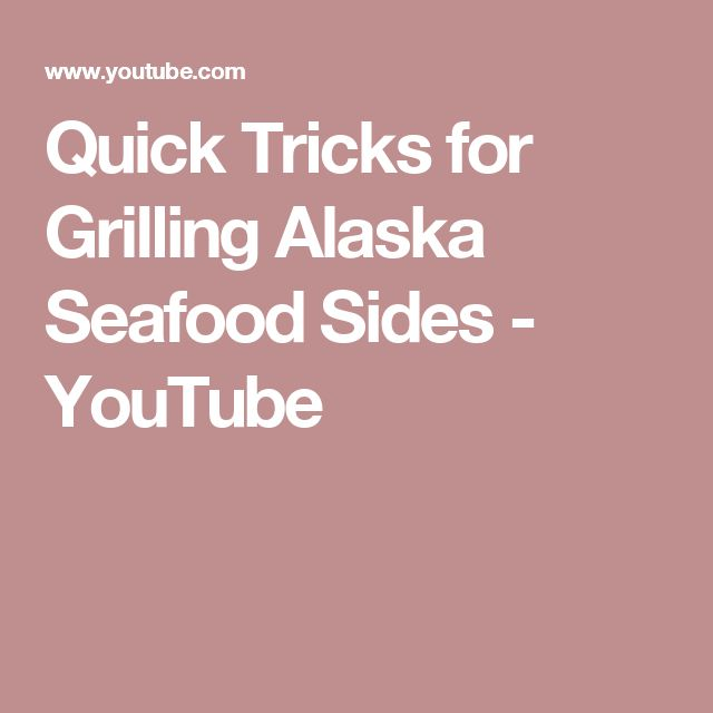 Quick Tricks for Grilling Alaska Seafood Sides - YouTube