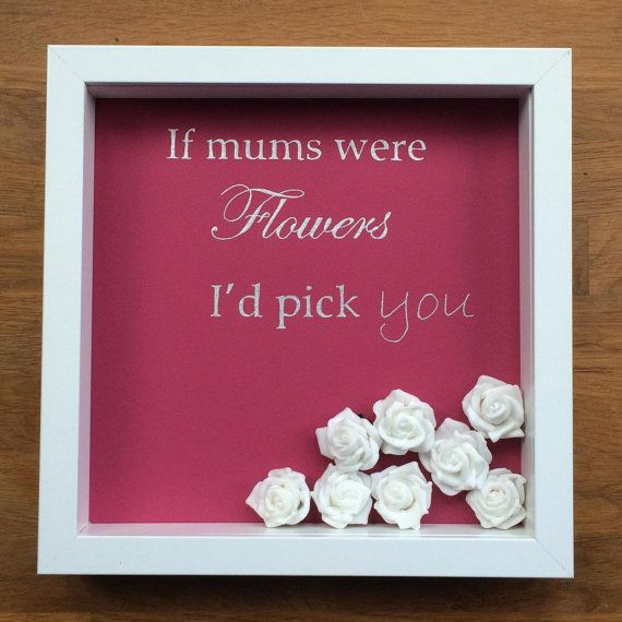 Box frame If mothers were flowers I'd pick by NobleCustomFrames