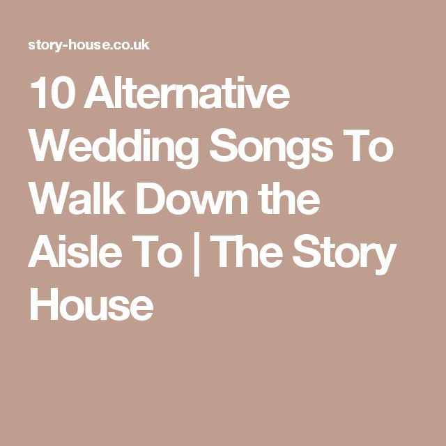 10 Alternative Wedding Songs To Walk Down The Aisle To