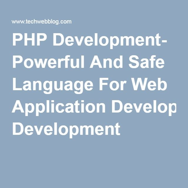 PHP Development- Powerful And Safe Language For Web Application Development |