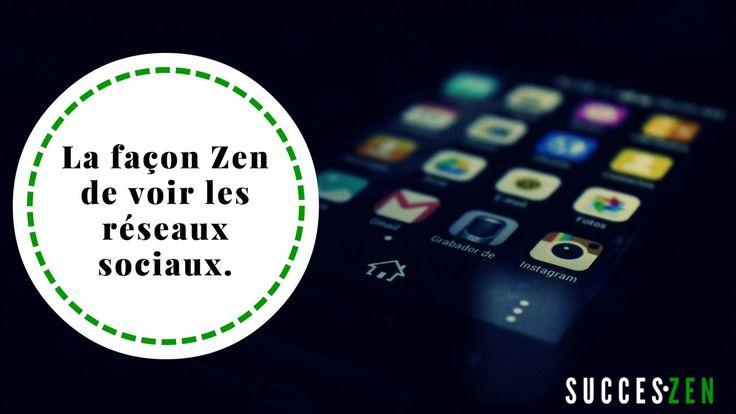 Comment voir les réseaux #sociaux de façon #zen ?