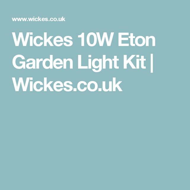 Wickes 10W Eton Garden Light Kit | Wickes.co.uk