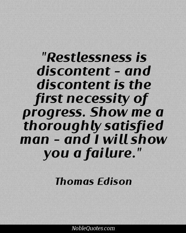 This statement applies equally to both men and women; However some people will never experience that restlessness because they've settled on being content....