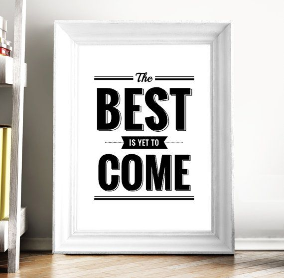 The best is yet to come Printable Poster Black and by ArtCoStore