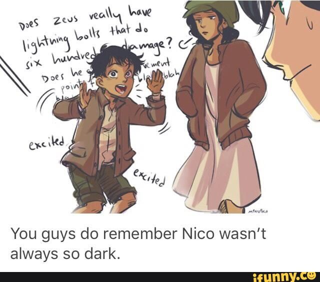 It makes me sad cause I think if Nico as kind of dark and depressive but then j remember he used to be a normal, excited, adorable kid. Then his sister died .... And me and nico cried whilst everything around us turned to crud.