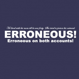Erroneous! Love Wedding crashers. One of my favorite lines in the movie.