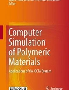 Computer Simulation of Polymeric Materials free download by Japan Association for Chemical Innovation (eds.) ISBN: 9789811008146 with BooksBob. Fast and free eBooks download.  The post Computer Simulation of Polymeric Materials Free Download appeared first on Booksbob.com.