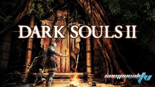 Dark Souls II sera puesto en venta Oficialmente el 24 de Marzo 2014 un notable RPG lleno de acción y mucho Rol, Próximamente para descargar en CompucaliTV