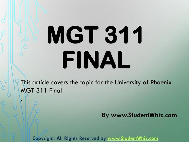 MGT 311 Final Exam Answers  www.StudentWhiz.com the MGT 311 Final Exam, there will be different multiple choice questions that will be provided to the students to test their understanding. After it, the solutions are also provided to check the correctness.