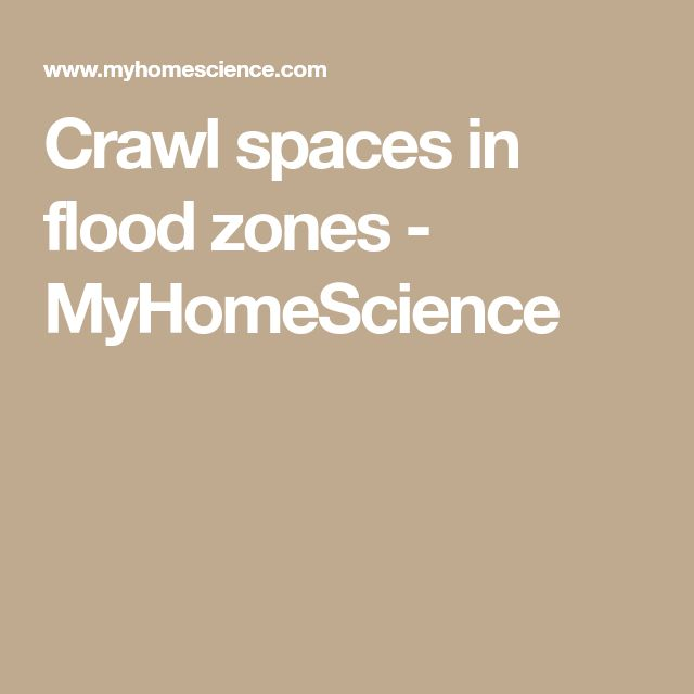 Crawl spaces in flood zones - MyHomeScience