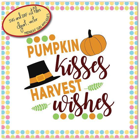 Pumpkin kisses harvest wishes SVG DXF clipart thanksgiving