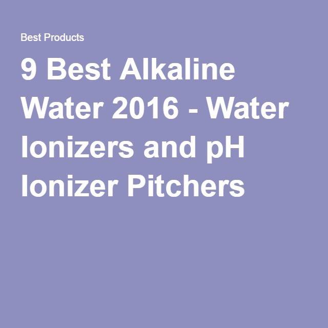 9 Best Alkaline Water 2016 - Water Ionizers and pH Ionizer Pitchers