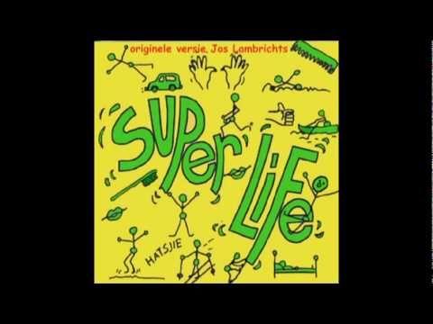 Superlife! (originele versie van Jos Lambrichts)