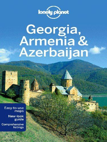 Lonely Planet Georgia Armenia And Azerbaijan Travel Guide