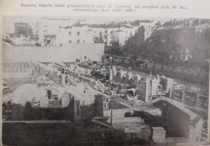 Budowa szkoły przy ul. Lipowej w 1939 r., ukończono w 1948 r. zródło; Dzieje Lublina 1975 r. oraz facebook.com
