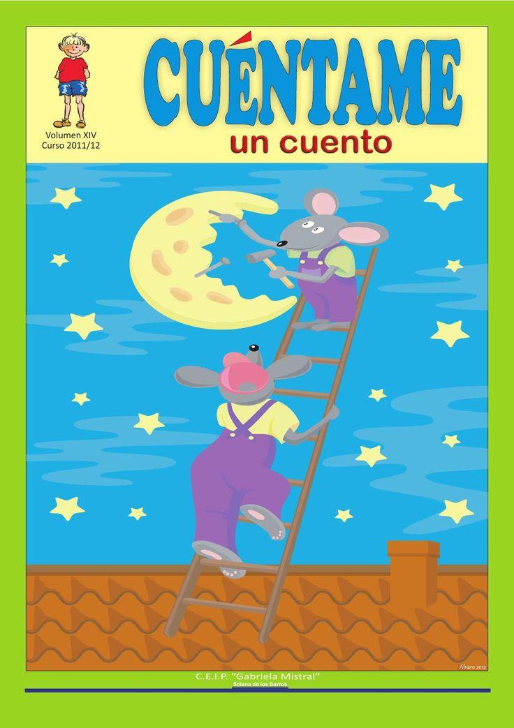 """Cuéntame un cuento volumen XIV (2011-12)  Libro de cuentos realizado por alumnos de Educación Infantil y Primaria del Colegio """"Gabriela Mistral"""" de Solana de los Barros .Badajoz (España)"""