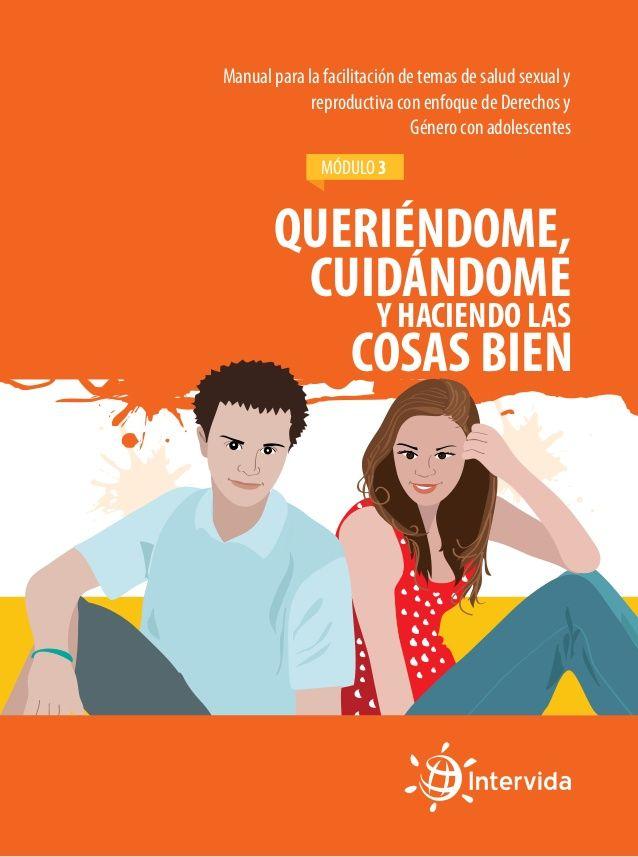 Manual 3 para la facilitación de temas de Salud Sexual y Reproductiva con enfoque de Derechos y Género con adolescentes (El Salvador)
