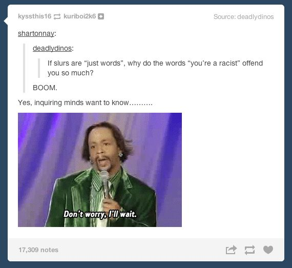 """On """"getting over"""" offensive words:   The 33 Realest Tumblr Posts About Being A Person Of Color"""