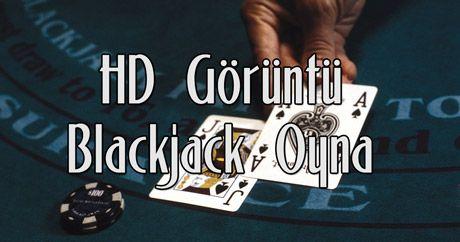 HD Görüntü Kalitesinde Blackjack Oyna