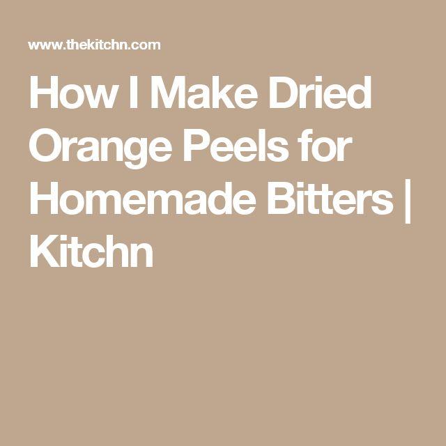 How I Make Dried Orange Peels for Homemade Bitters   Kitchn