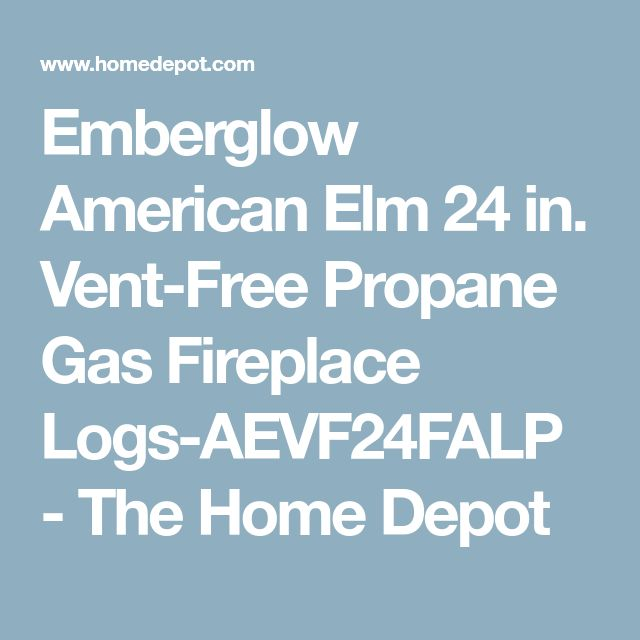 Emberglow American Elm 24 in. Vent-Free Propane Gas Fireplace Logs-AEVF24FALP - The Home Depot