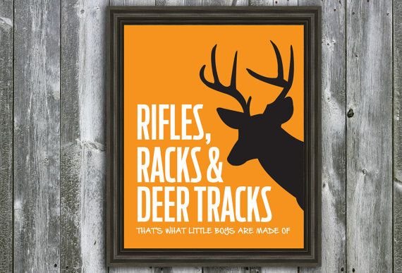 Hunting Quote - Wall Art - Hunting Camo Nursery - Hunting Decoration - Rifles, Racks, and Deer Tracks
