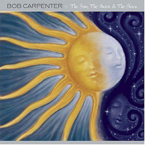 The Sun, the Moon & the Stars by Bob Carpent