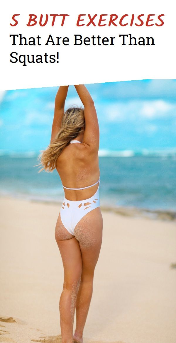 5 Butt Exercises That are Better Than Squats!