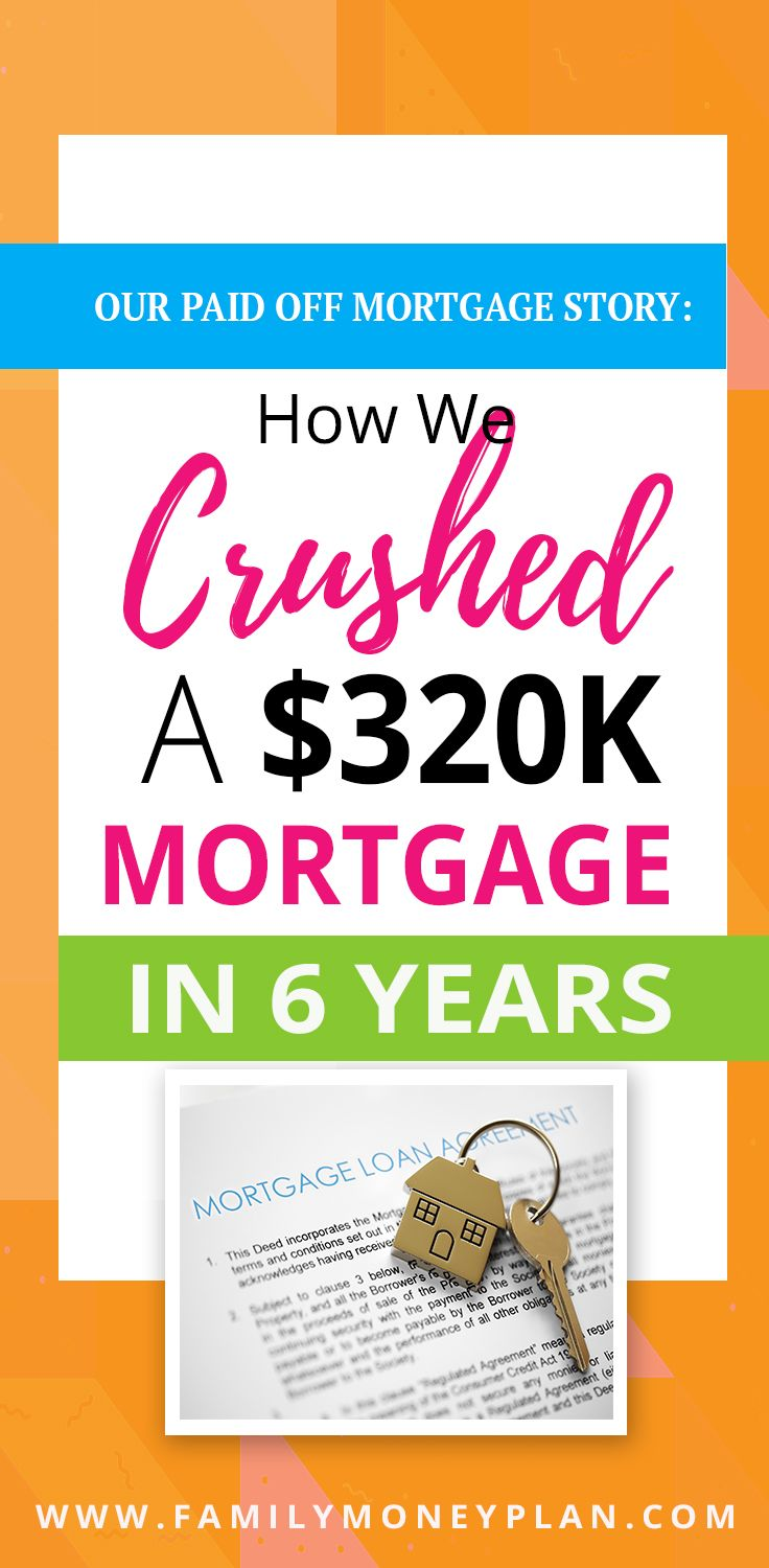 See How This Family Paid Off Their Mortgage Of 320 000 In Just 6 Years To Become Mortgage Free Debt Fr Mortgage Payoff Debt Free Paying Off Mortgage Faster