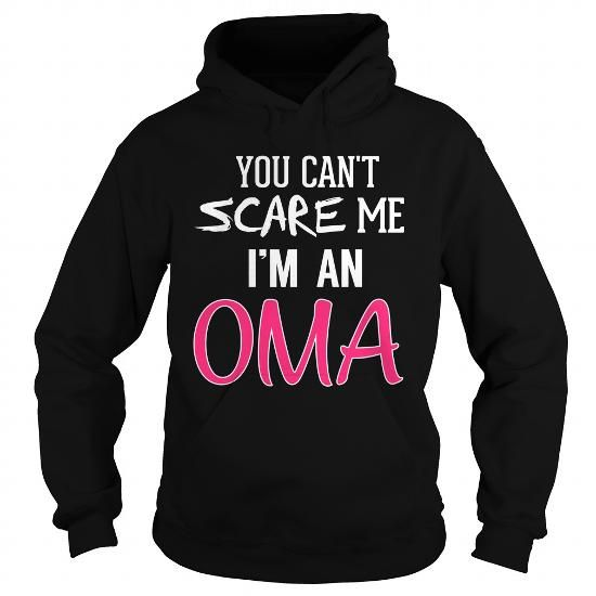 You Cant Scare Me Im an Oma Grandmother