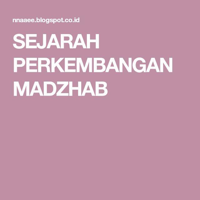 SEJARAH PERKEMBANGAN MADZHAB