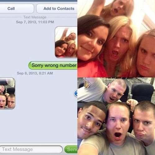 The Selfie: | 27 Perfect Ways To Respond To A Wrong Number Text HAHA they wrong numbered military guys. What a great way to respond. LOL