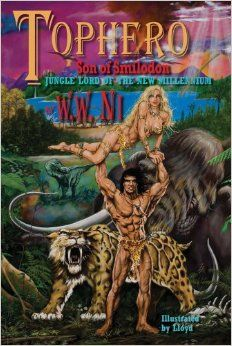 Tophero: Son of Smilodon - Jungle Lord of the New Millennium: W.W. Ni, Carol L. Gaskin, Lloyd: