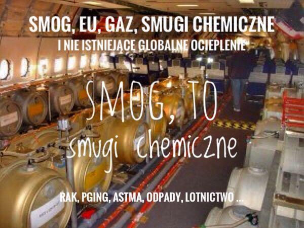 Smog, EU, Gaz, Smugi Chemiczne i nie istniejące Globalne Ocieplenie Kilka miesięcy temu wiele osób śmiało się z moich tekstów : A dziś, każde moje słowo staje się prawdą, wystarczy przeczytać  I CO PANIE ZIOBRO ?!tylko…