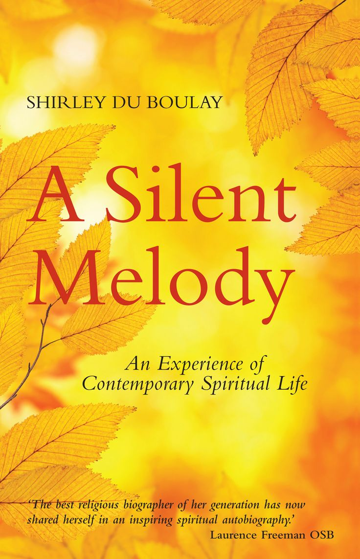 A Silent Melody: An Experience of Contemporary Spiritual Life by Shirley du Boulay. Hardback, £12.99.