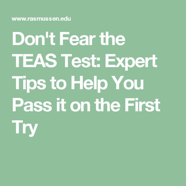 Don't Fear the TEAS Test: Expert Tips to Help You Pass it on the First Try