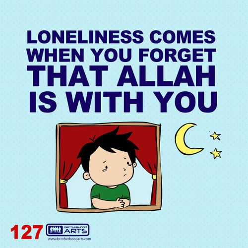 """127: Ahmad Says """"Loneliness comes when you forget that Allah is with you.""""  deenify.com"""