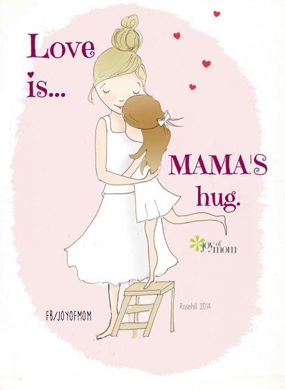 Love is...MAMA'S hug. <3 More gorgeous motherhood quotes on Joy of Mom! <3 https://www.facebook.com/joyofmom #mothershug #affection #mothers #moms #love #family #joyofmom