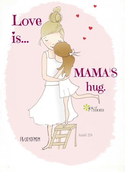 There's nothing better than a hug from your Mom.  I miss that so much...