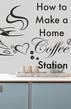 How to make a home coffee station!