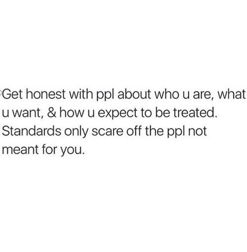 Everything in life has now turned me into the most honest person ever. Kinda scary but definitley nice.