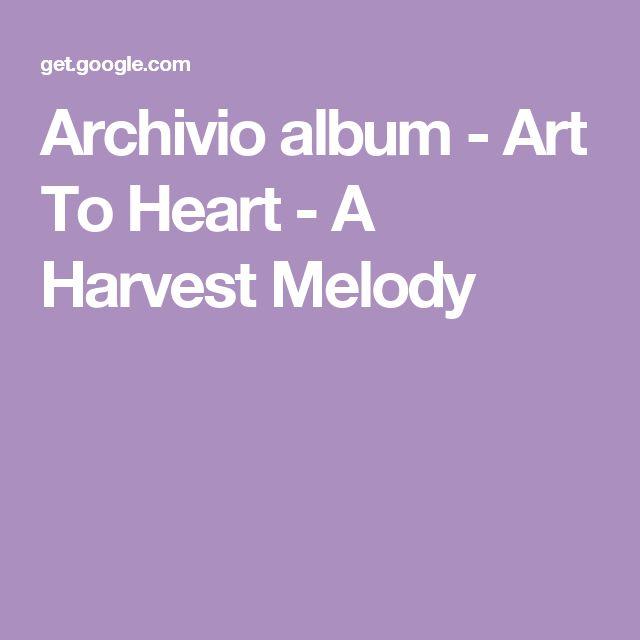 Archivio album - Art To Heart - A Harvest Melody